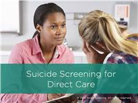 Suicide Screening for Direct Care